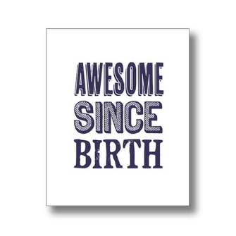 Awesome Since Birth