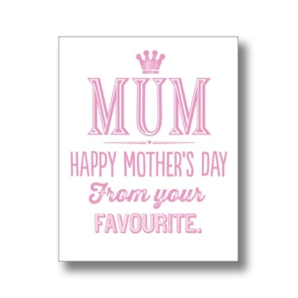 Mothers Day From Your Favourite