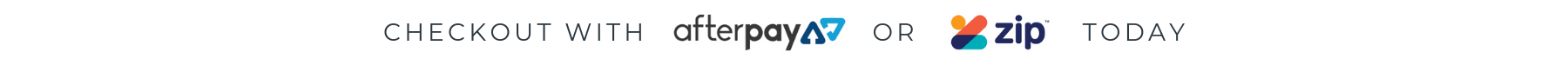 Australia customers can shop with Afterpay or Zip Pay at checkout