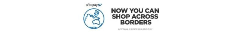 Afterpay | You can now shop across borders | AU & NZ only