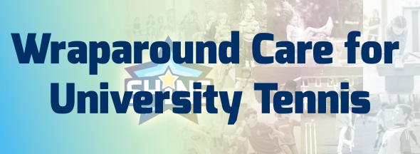 Wraparound Care for University Tennis