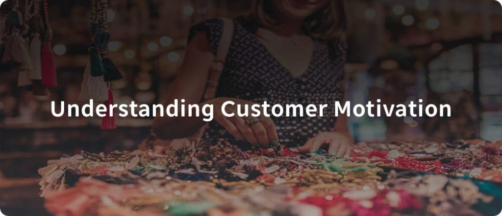 customer motivation