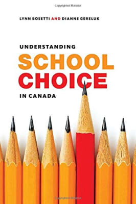Dianne Gereluk and Lynn Bosetti: Understanding School Choice in Canada