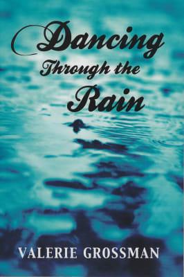 Valerie Grossman: Dancing Through the Rain