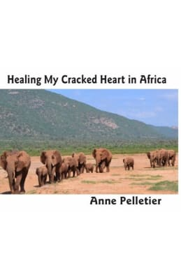 Anne Pelletier: Healing My Cracked Heart in Africa