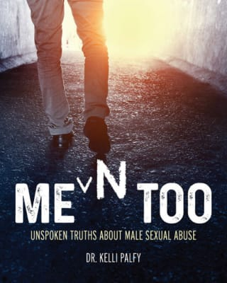 Dr. Kelli Palfy: MeN Too—Understanding Truths about Male Sexual Abuse