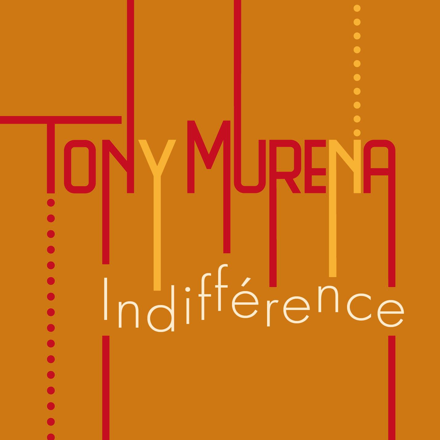 Tony Murena - Indifférence