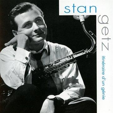 Stan Getz - Itinéraire d'un Génie