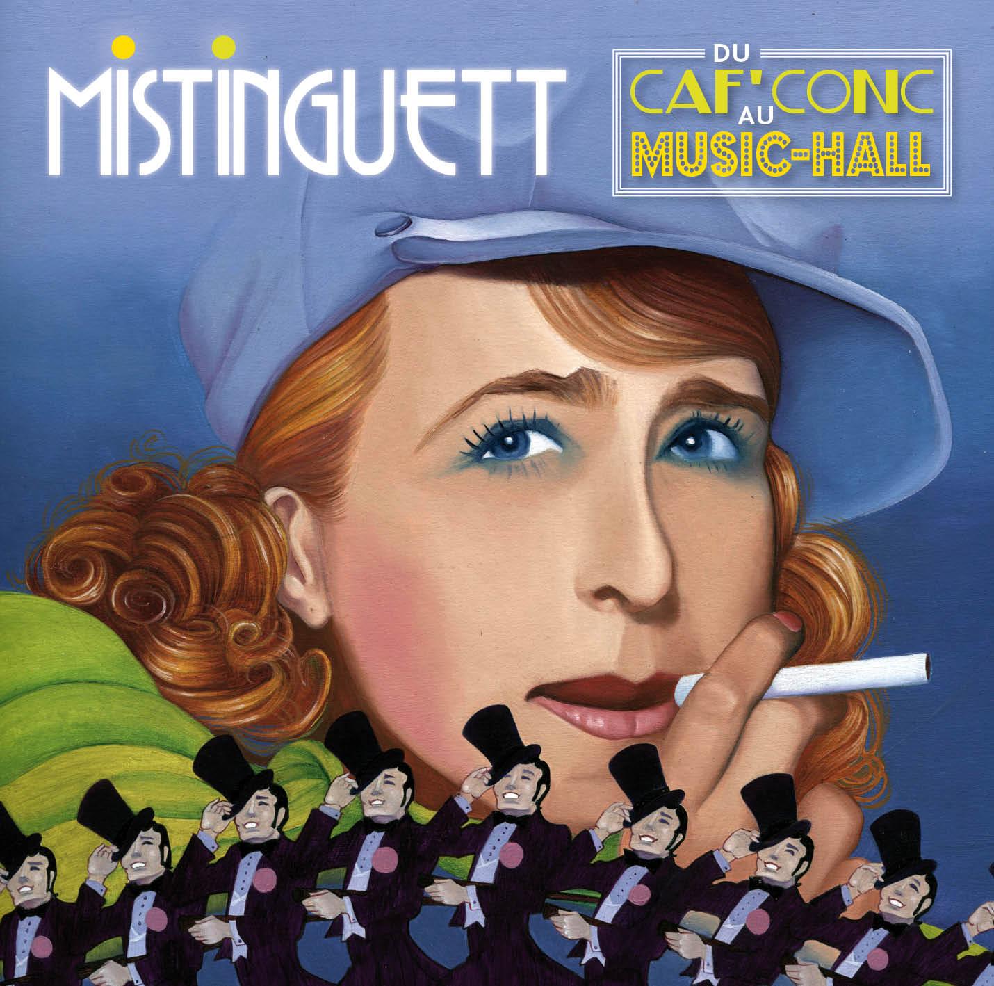 Mistinguett - Du Caf'Conc au Music-Hall