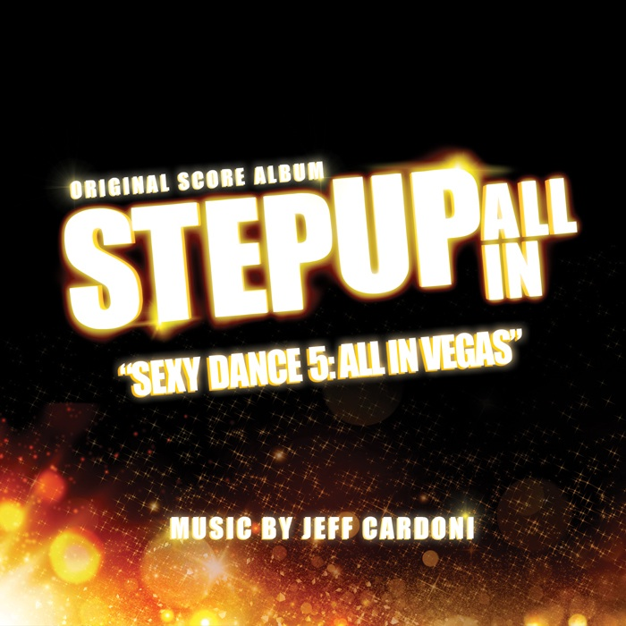 Sexy Dance 5 - All In Vegas (Step Up All In)