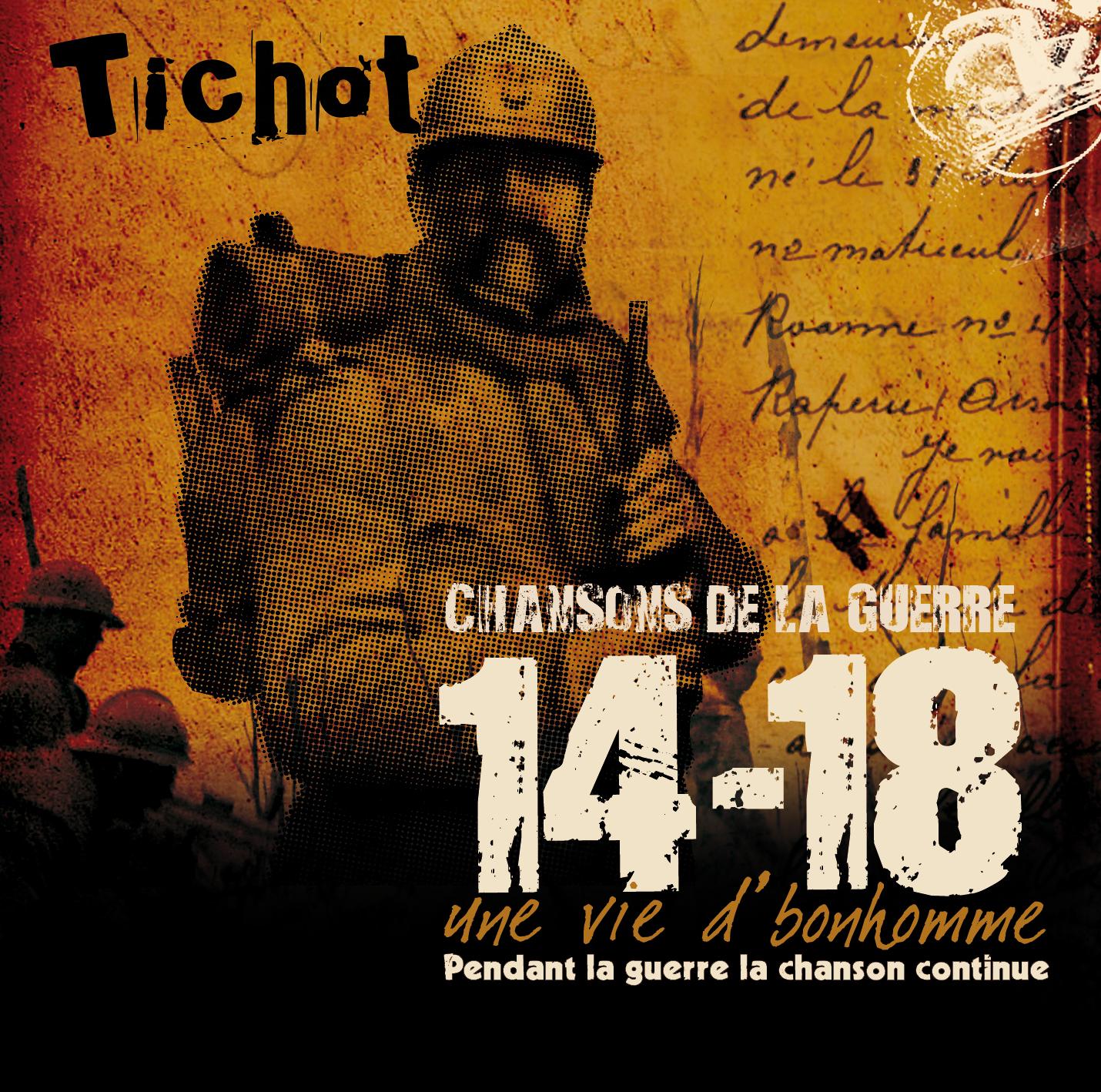 Tichot - Les Chansons de la guerre 14-18