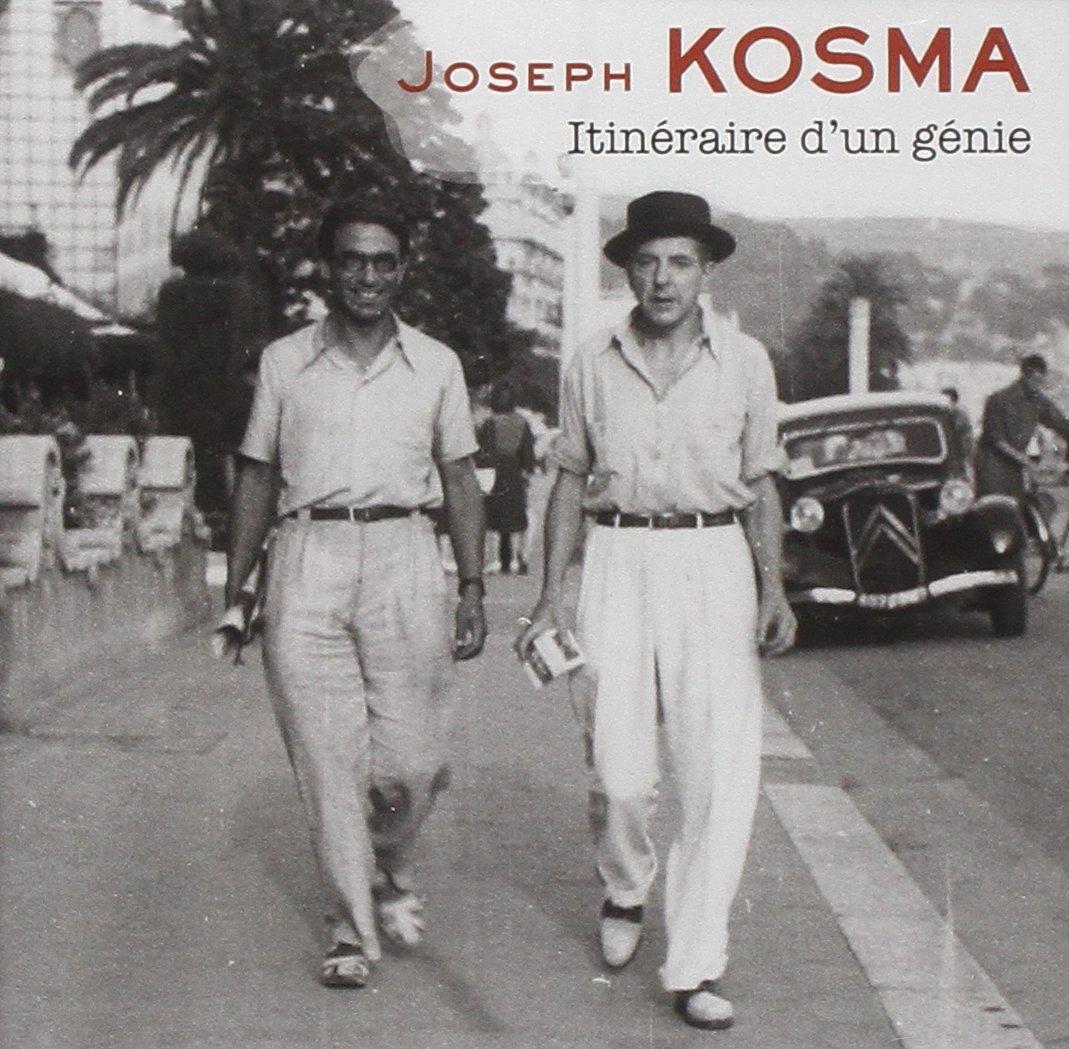 Joseph Kosma - Itinéraire d'un Génie
