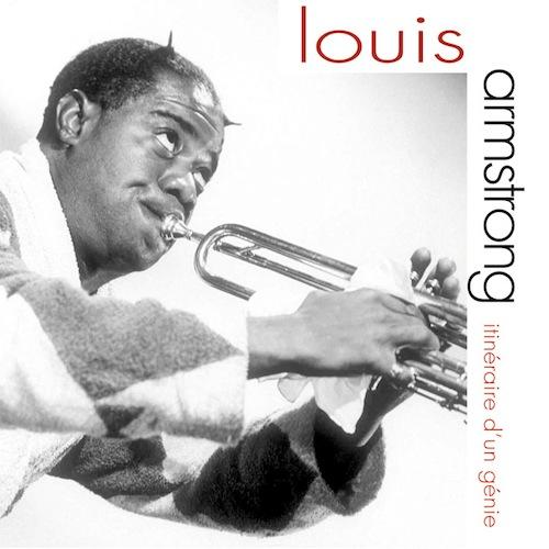 Louis Armstrong - Itinéraire d'un Génie