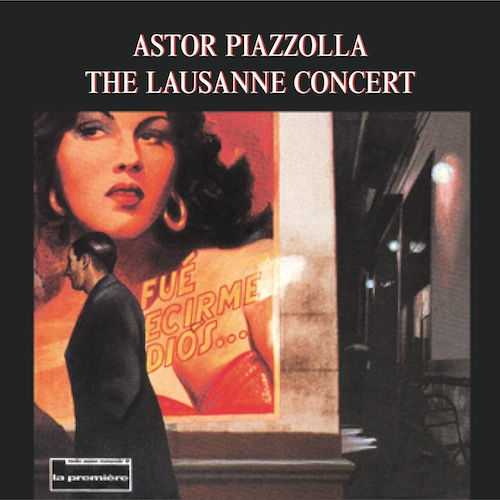 Astor Piazzolla - The Lausanne Concert