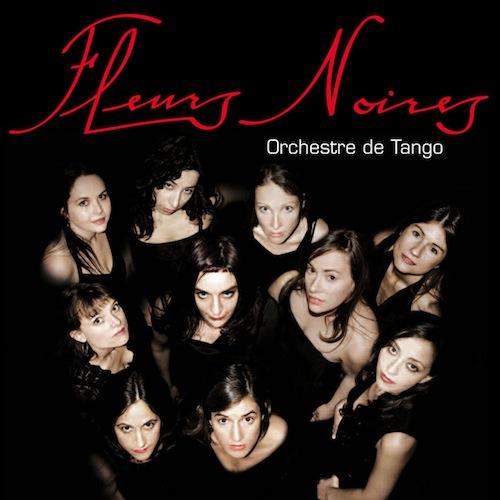 Fleurs Noires - Orchestre de Tango