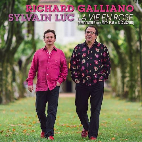 Richard Galliano & Sylvain Luc - La Vie en Rose (Rencontres avec Édith Piaf et Gus Viseur)