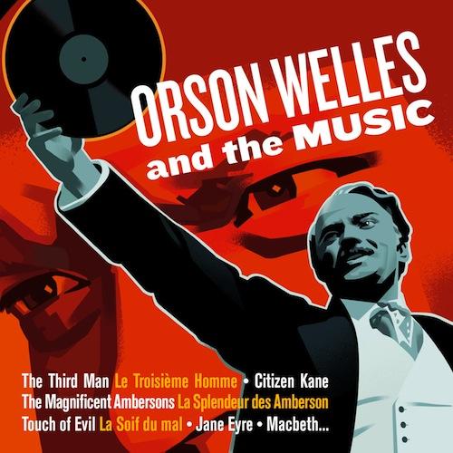 Orson Welles & La Musique