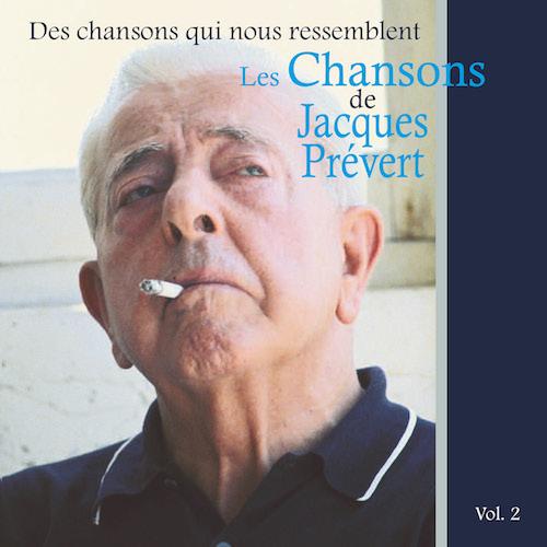 Les Chansons de Jacques Prévert (vol. 2) : Des Chansons qui nous Ressemblent
