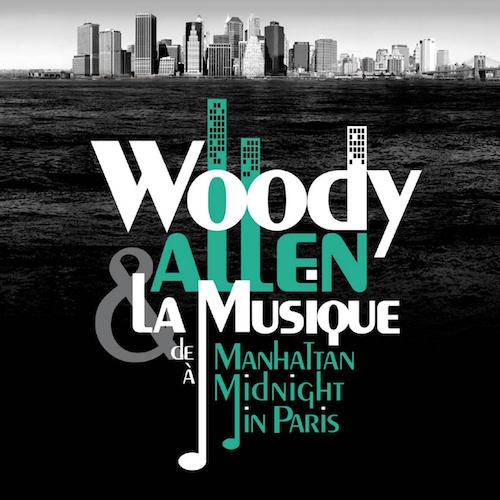 """Woody Allen & La Musique - De """"Manhattan"""" à """"Magic in the Moonlight"""""""