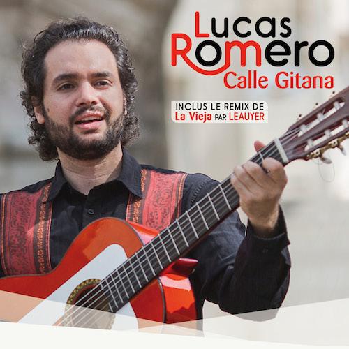 """Lucas Romero - Calle Gitana (inclus le remix de """"La Vieja"""" par Leauyer)"""