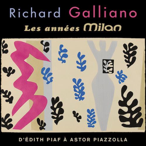 RICHARD GALLIANO - LES ANNÉES MILAN