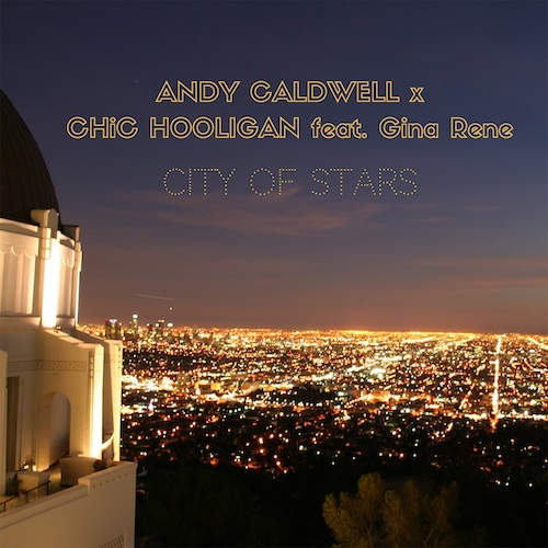 """CITY OF STARS"" par Andy Caldwell x Chic Hooligan (feat. Gina Rene)"