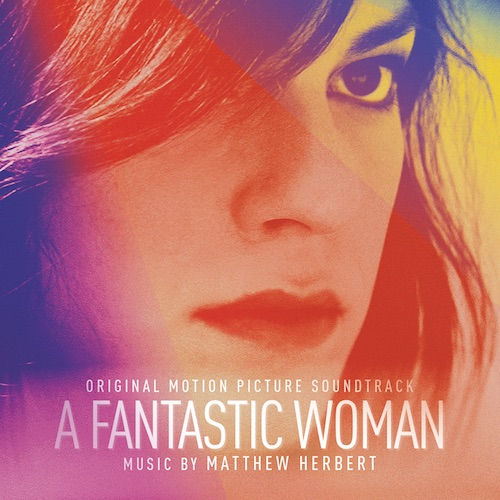 A Fantastic Woman (Matthew Herbert)