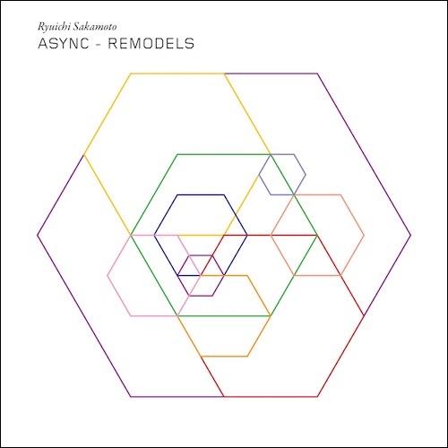 Ryuichi Sakamoto - Async - Remodels