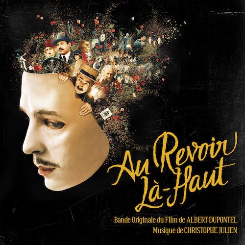 """""""Au Revoir Là-Haut"""" de Albert Dupontel nommé pour le César de la Meilleure Musique Originale (signée Christophe Julien)"""