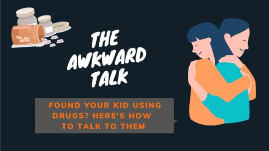 The Awkward Talk: Found your kid using drugs? Here's how to talk to them