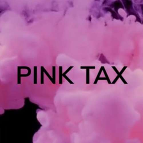 Pink Tax: The extra price you pay for being a woman!