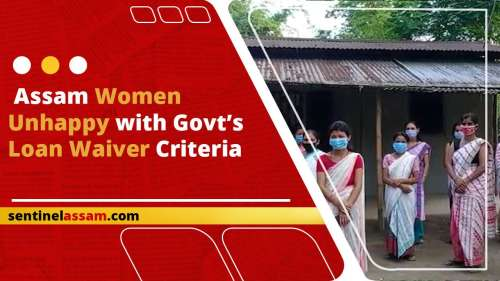 Assam women unhappy with govt's loan waiver criteria