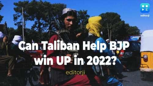 In-Depth: Taliban Nightmare in Afghanistan, BJP dream run in UP 2022?