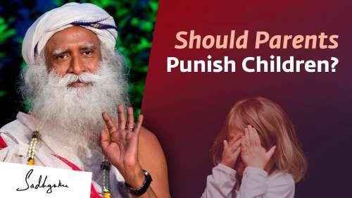 Should parents punish their children? | Sadhguru