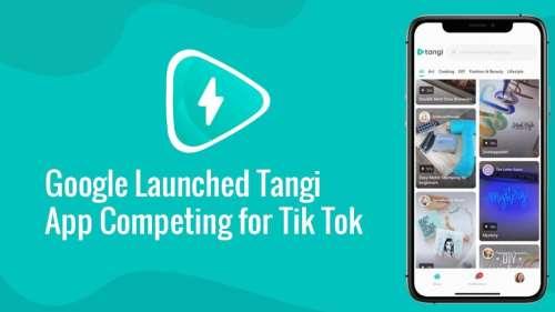 TikTok की टक्कर में आया गूगल का वीडियो मेकिंग ऐप Tangi