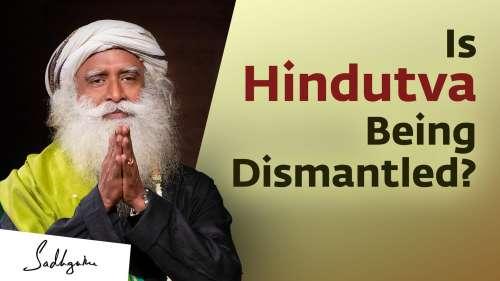 Is Hindutva being dismantled?