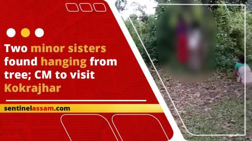 Two minor sisters found hanging from tree; CM to visit Kokrajhar