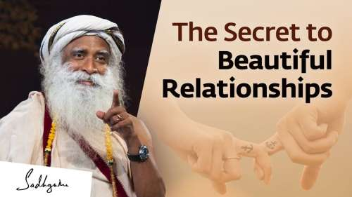 The secret to beautiful relationships | Sadhguru
