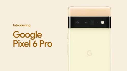 Google launches Pixel 6, Pixel 6 Pro smartphones with Tensor chip