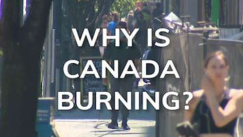 Why is Canada burning? The historic heatwave Explained
