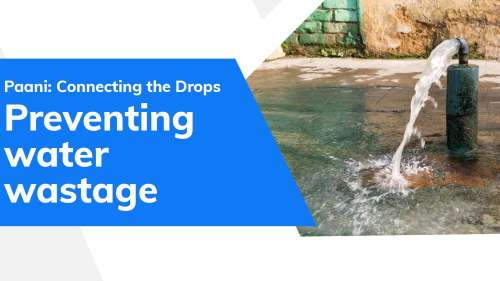 Paani: Connecting the Drops| How can we prevent water wastage?