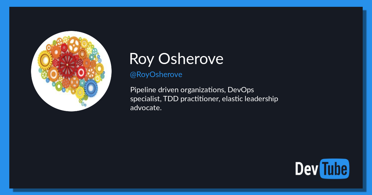 Roy Osherove's conference talks, videos and tutorials