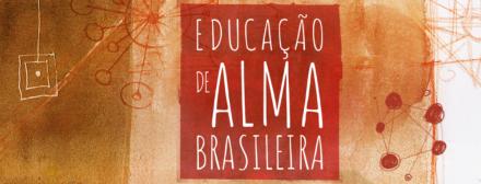 """Livro """"Educação de Alma Brasileira"""" busca a essência da nossa escola"""