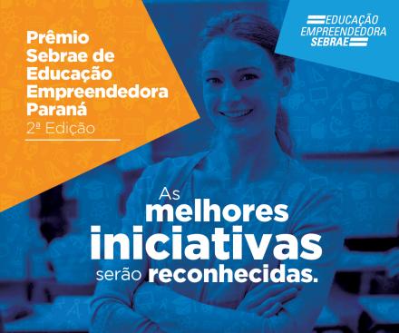 Sebrae Paraná vai premiar melhores práticas em educação empreendedora