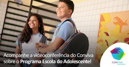 Em videoconferência, Conviva apresenta Programa Escola do Adolescente