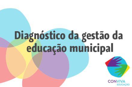Municípios podem realizar diagnóstico da gestão da educação municipal por meio do Conviva