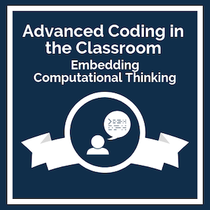 Advanced Coding in the Classroom Embedding Computational Thinking