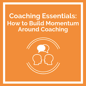 Coaching Essentials How to Build Momentum around Coaching course logo