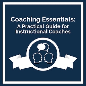 Coaching Essentials A Practical Guide for Instructional Coaches