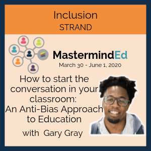 How to start the conversation in your classroom: An Anti-Bias Approach to Education with Gary Gray